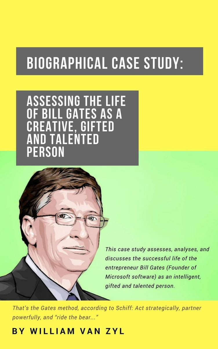 Biographical Case Study: Assessing the Life of Bill Gates as a Creative, Gifted, and Talented Person.