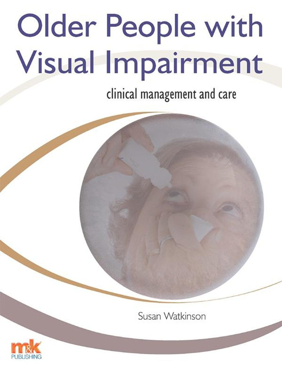 Older People with Visual Impairment Clinical Management and Care
