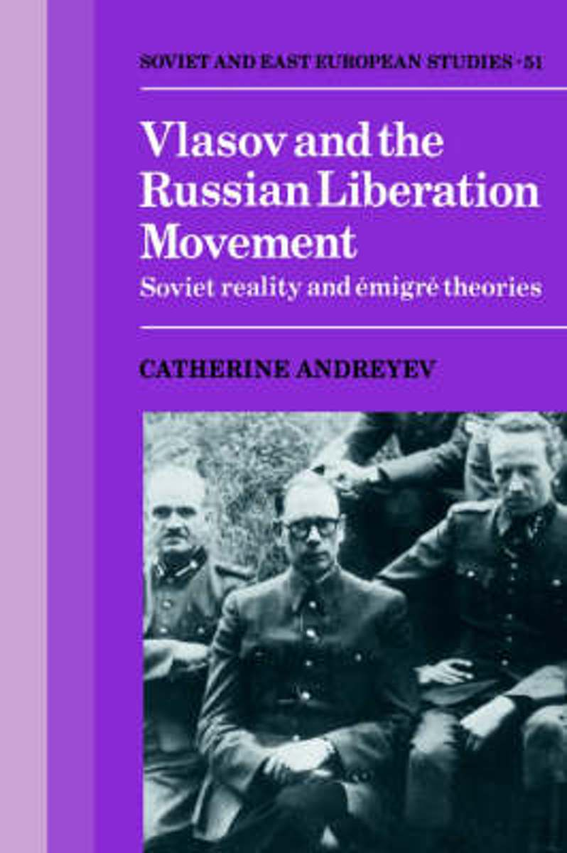 Vlasov and the Russian Liberation Movement