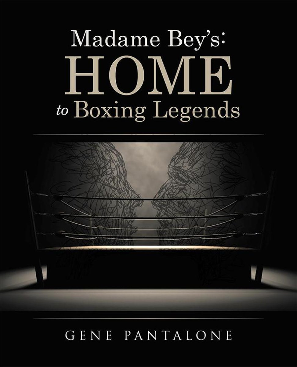 Madame Bey'S: Home to Boxing Legends
