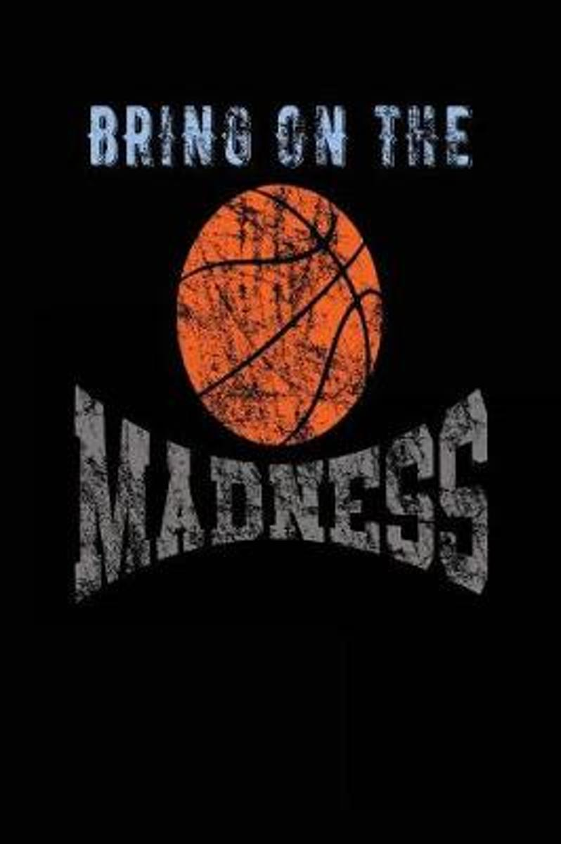 Bring on the Madness