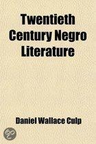 Twentieth Century Negro Literature; Or, a Cyclopedia of Thought on the Vital Topics Relating to the American Negro