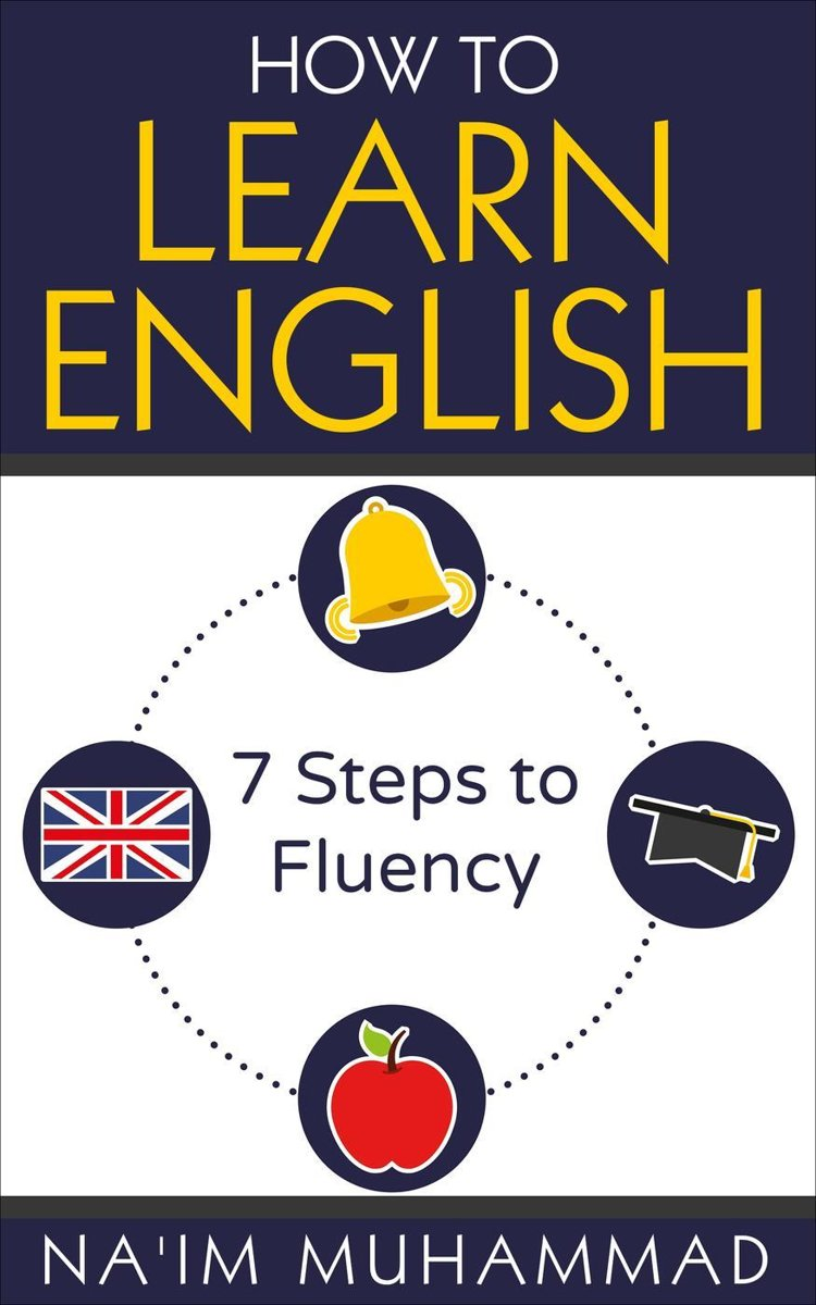 How to Learn English: A Step-by-Step Guide to Fluency