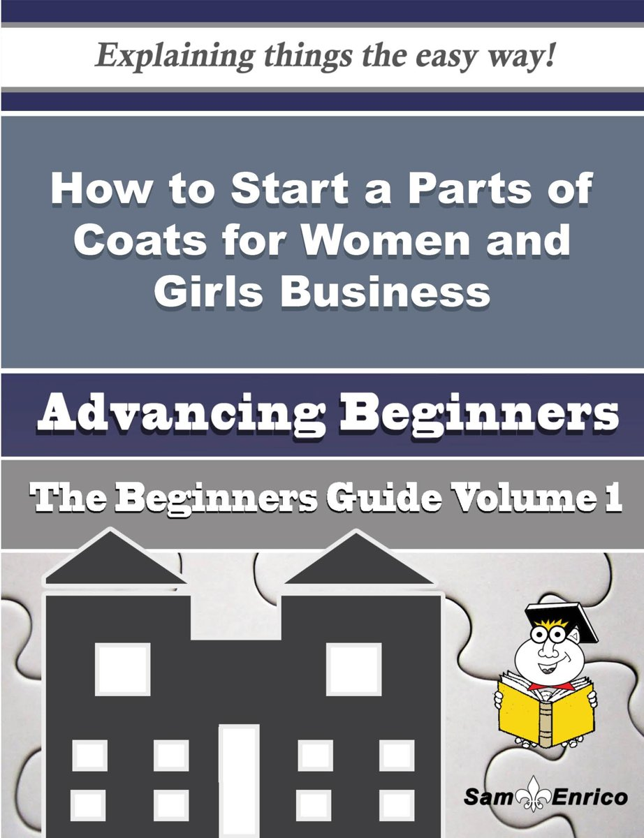 How to Start a Parts of Coats for Women and Girls Business (Beginners Guide)