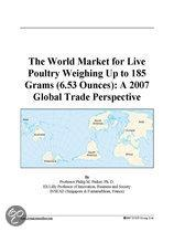 The World Market for Live Poultry Weighing Up to 185 Grams (6.53 Ounces)