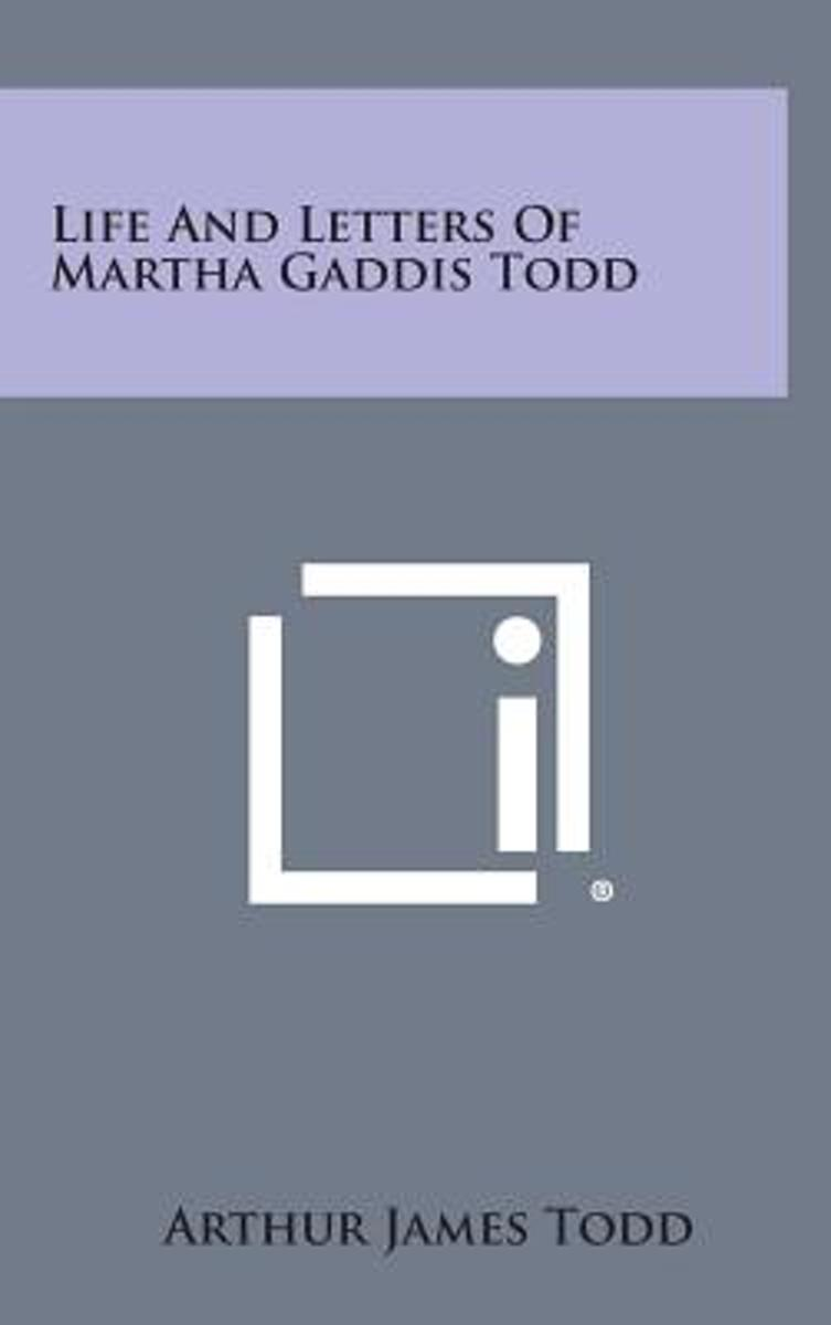 Life and Letters of Martha Gaddis Todd