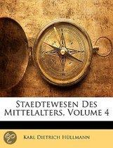 Staedtewesen Des Mittelalters, Volume 4 (German Edition)