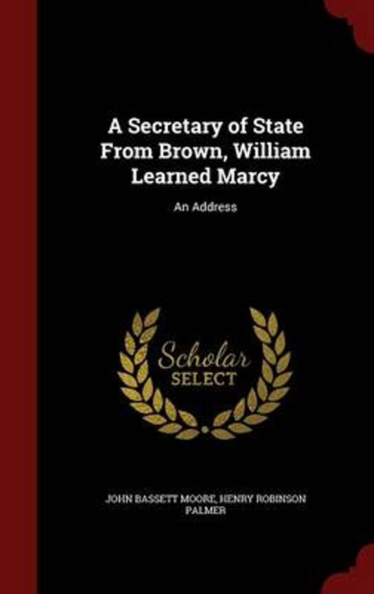 A Secretary of State from Brown, William Learned Marcy