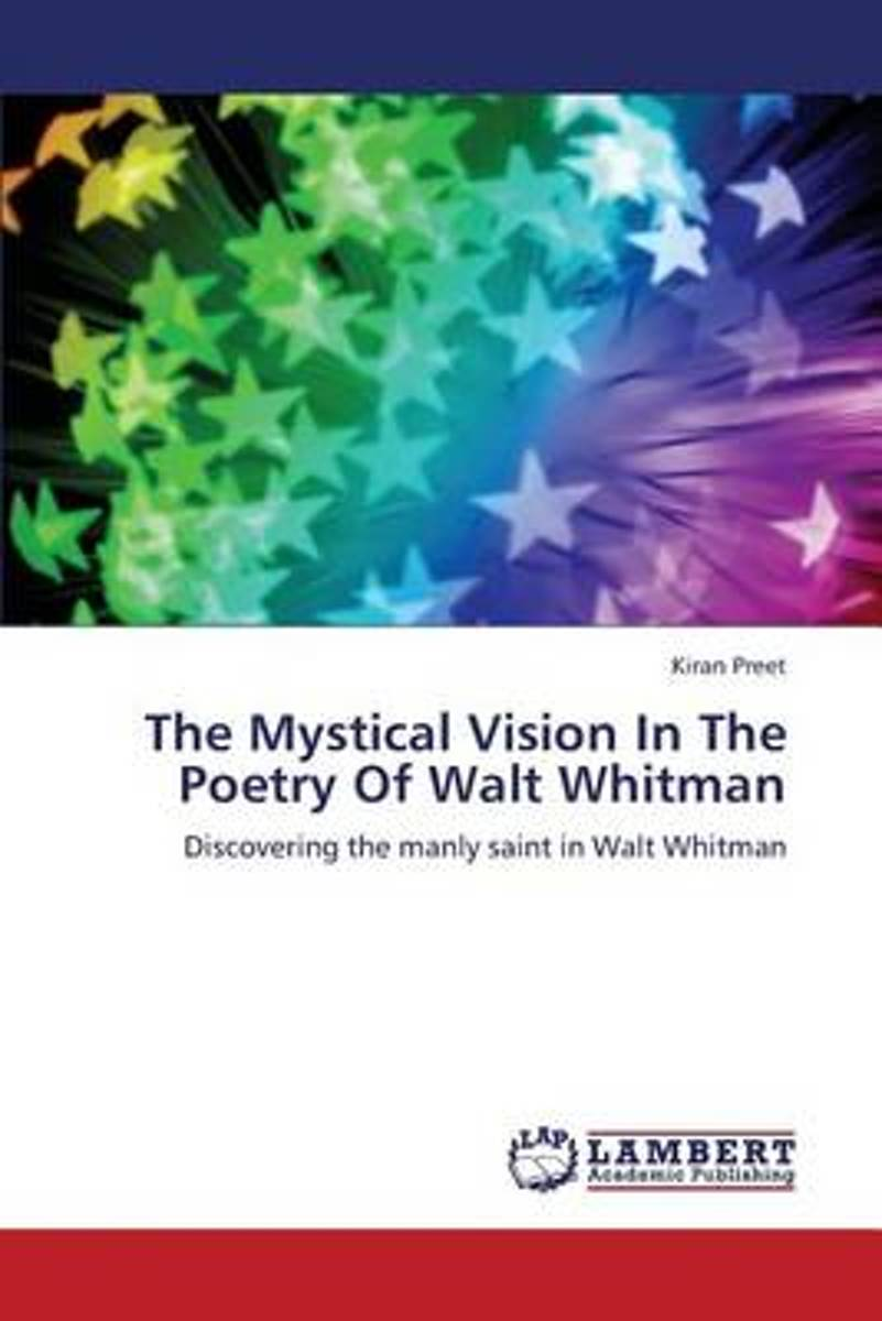 The Mystical Vision in the Poetry of Walt Whitman
