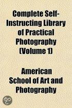 Complete Self-Instructing Library Of Practical Photography (Volume 1)