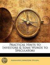 Practical Hints To Investors & Some Words To Speculators