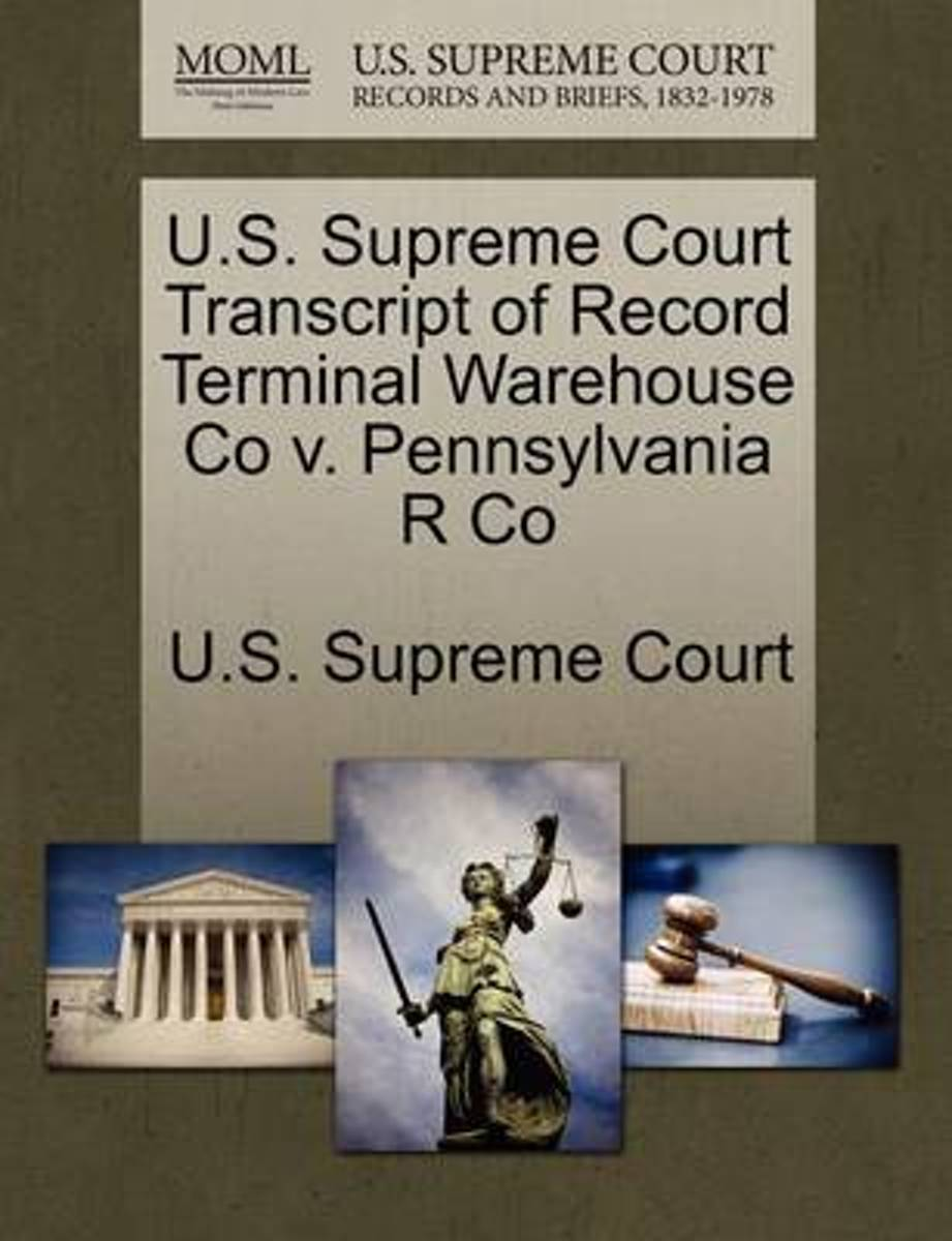 U.S. Supreme Court Transcript of Record Terminal Warehouse Co V. Pennsylvania R Co