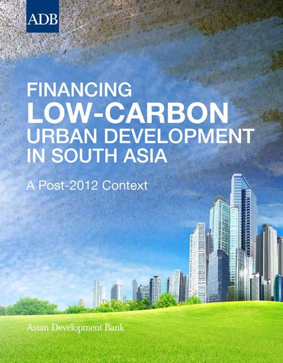 Financing Low-Carbon Urban Development in South Asia