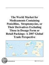 The World Market for Medicaments Containing Penicillins,  Streptomycins, Or Their Derivatives Excluding Those in Dosage Form Or Retail Packings