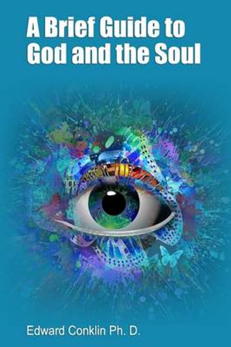 A Brief Guide to God and the Soul