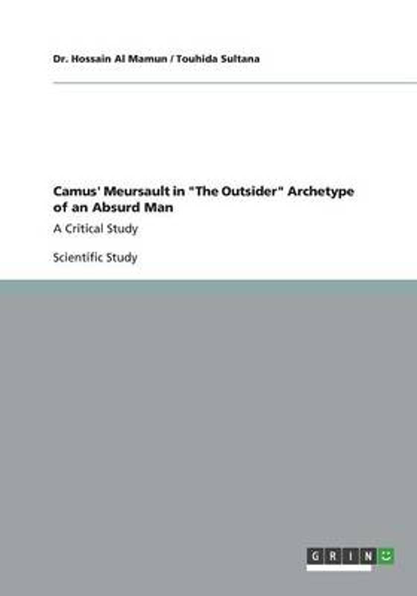Camus' Meursault in the Outsider Archetype of an Absurd Man