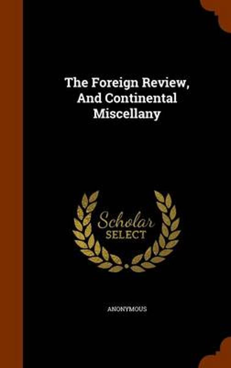 The Foreign Review, and Continental Miscellany