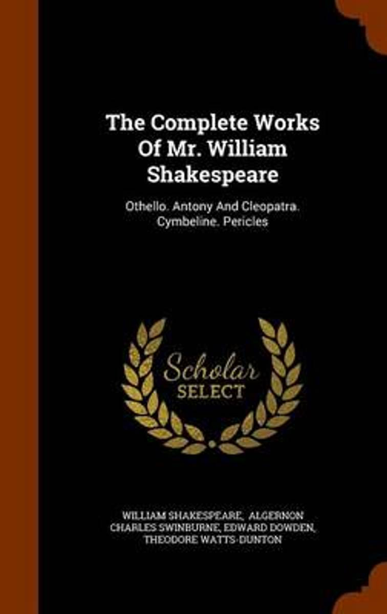 The Complete Works of Mr. William Shakespeare