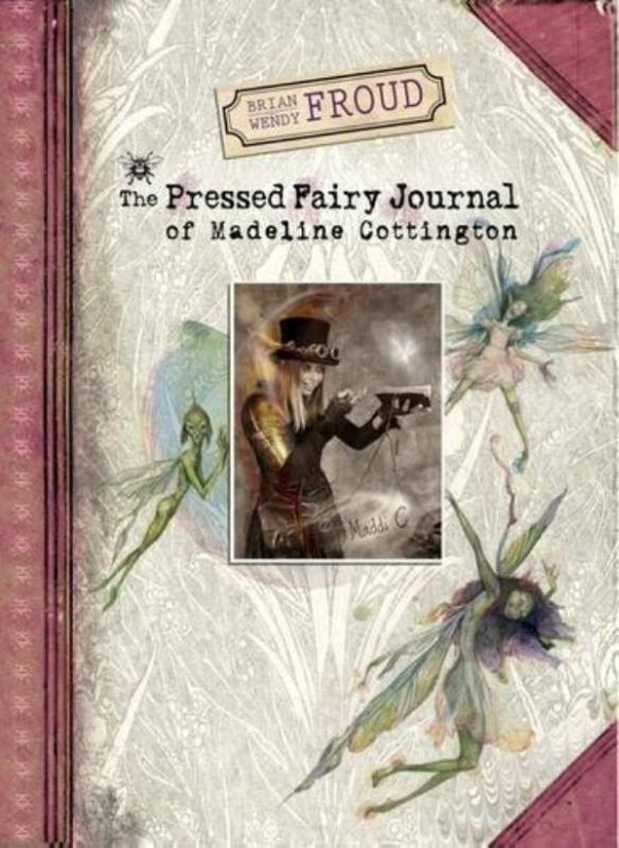 Brian and Wendy Froud's the Pressed Fairy Journal of Madelin