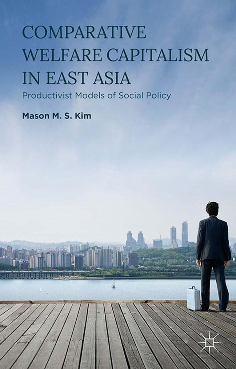 Comparative Welfare Capitalism in East Asia