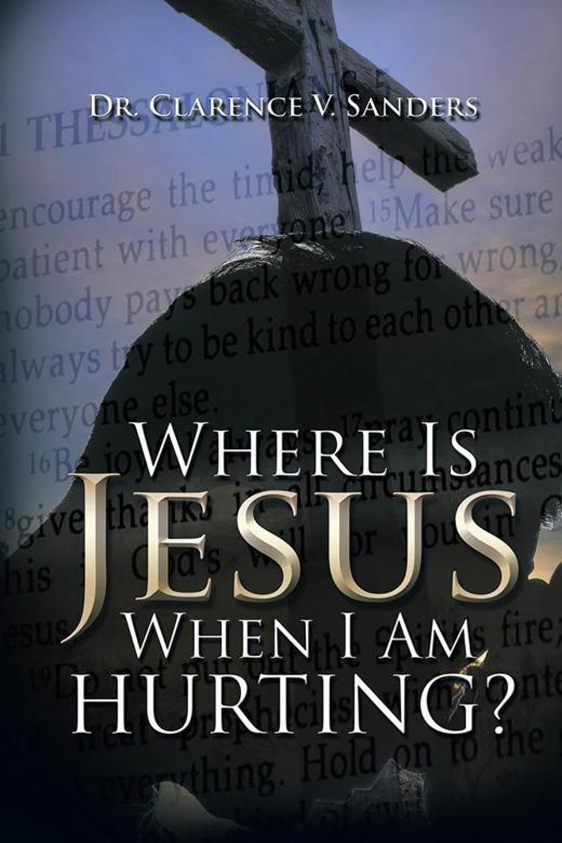 Where Is Jesus When I Am Hurting?