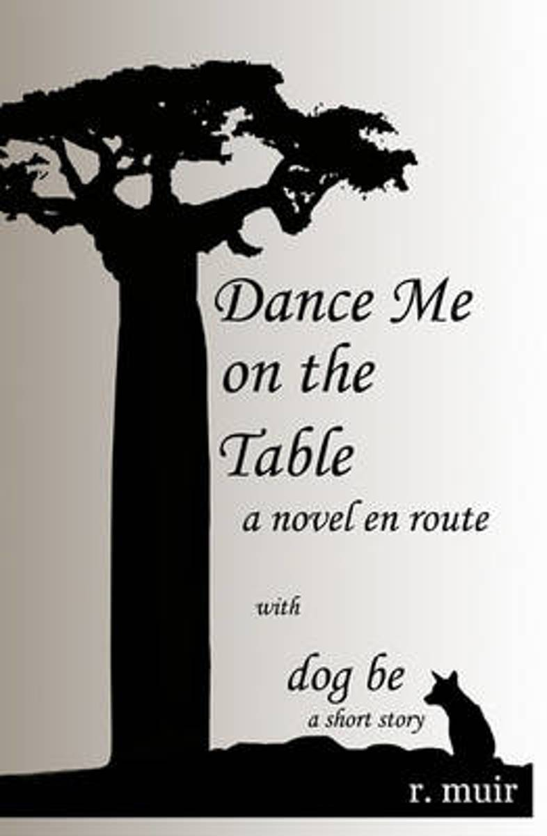 Dance Me on the Table, with a Short Story