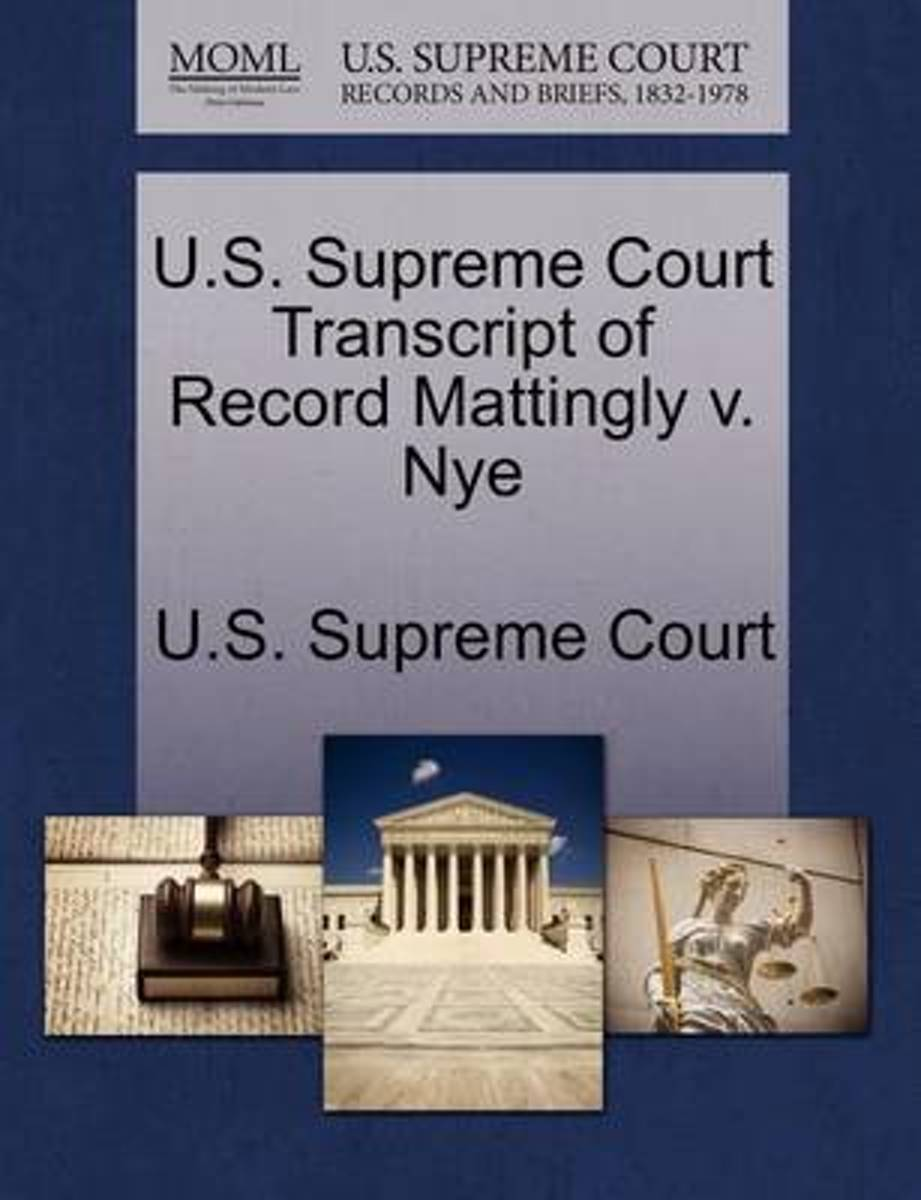 U.S. Supreme Court Transcript of Record Mattingly V. Nye