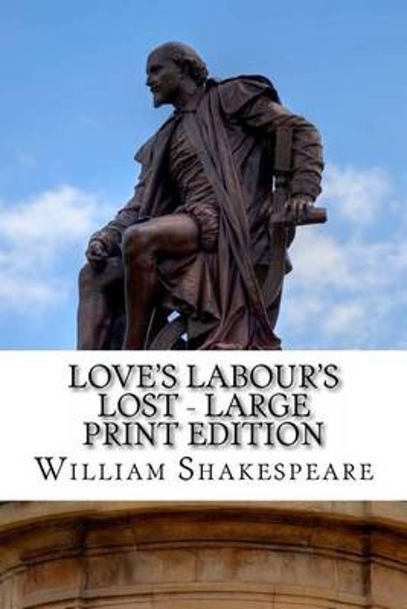Love's Labour's Lost - Large Print Edition