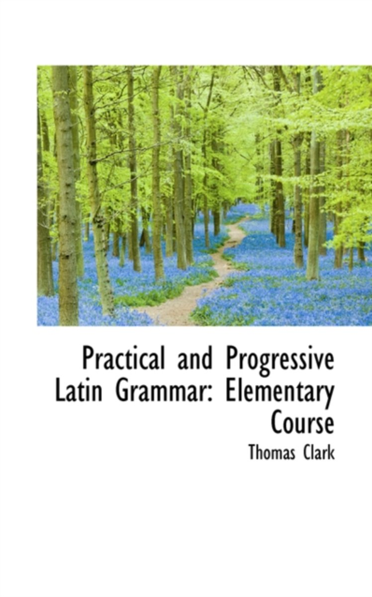 Practical and Progressive Latin Grammar