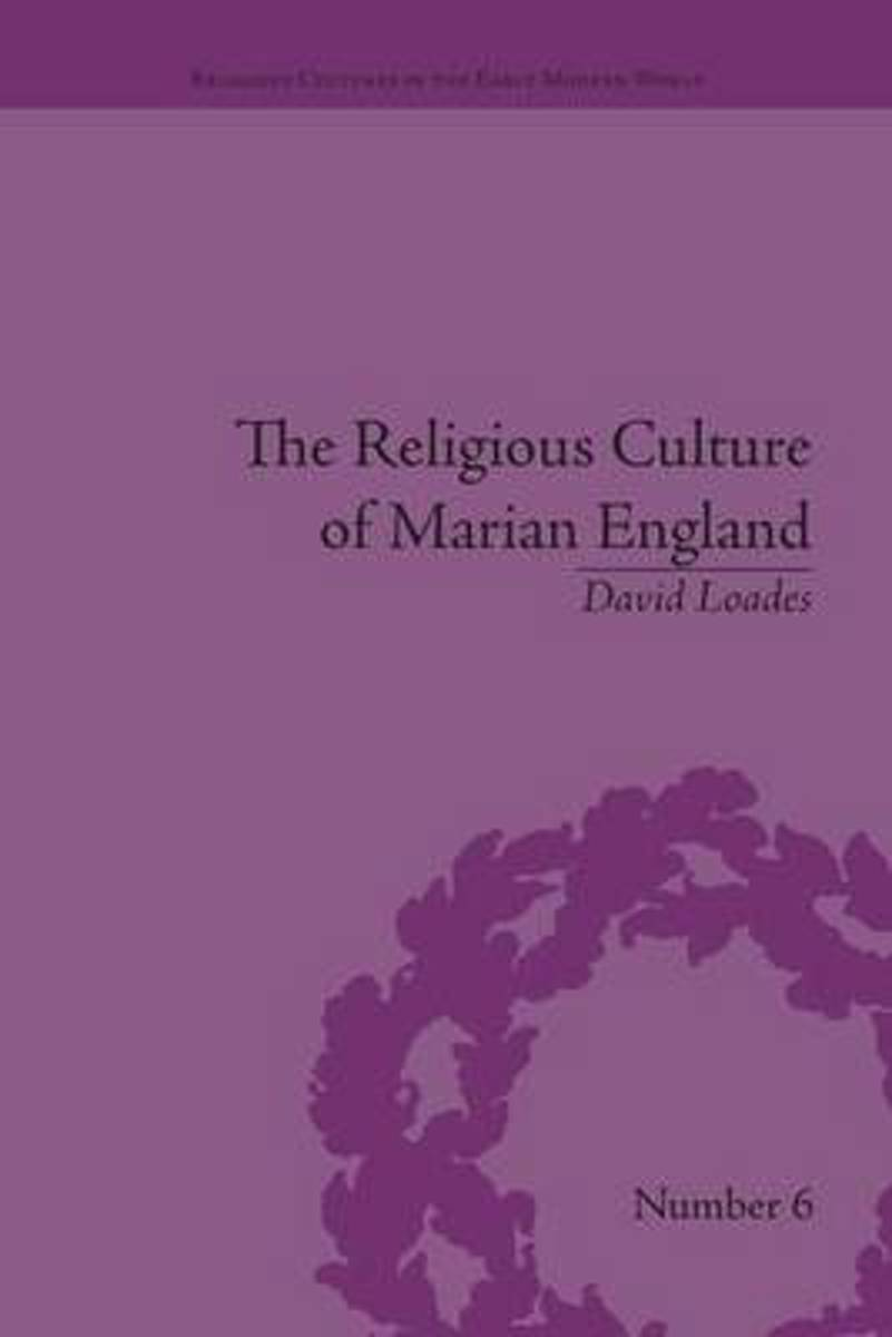 The Religious Culture of Marian England