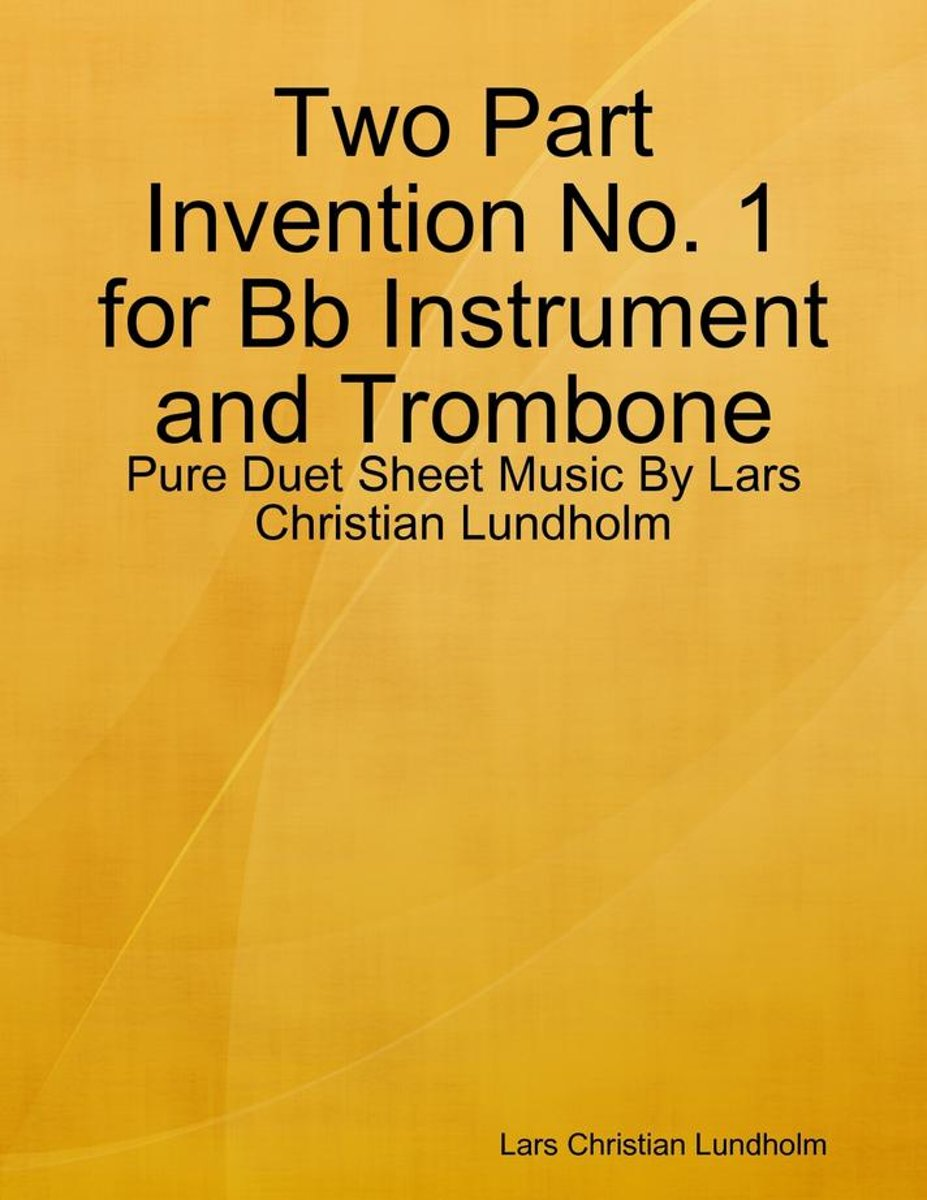 Two Part Invention No. 1 for Bb Instrument and Trombone - Pure Duet Sheet Music By Lars Christian Lundholm