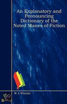 An Explanatory And Peonouncing Dictionary Of The Noted Manes Of Fiction