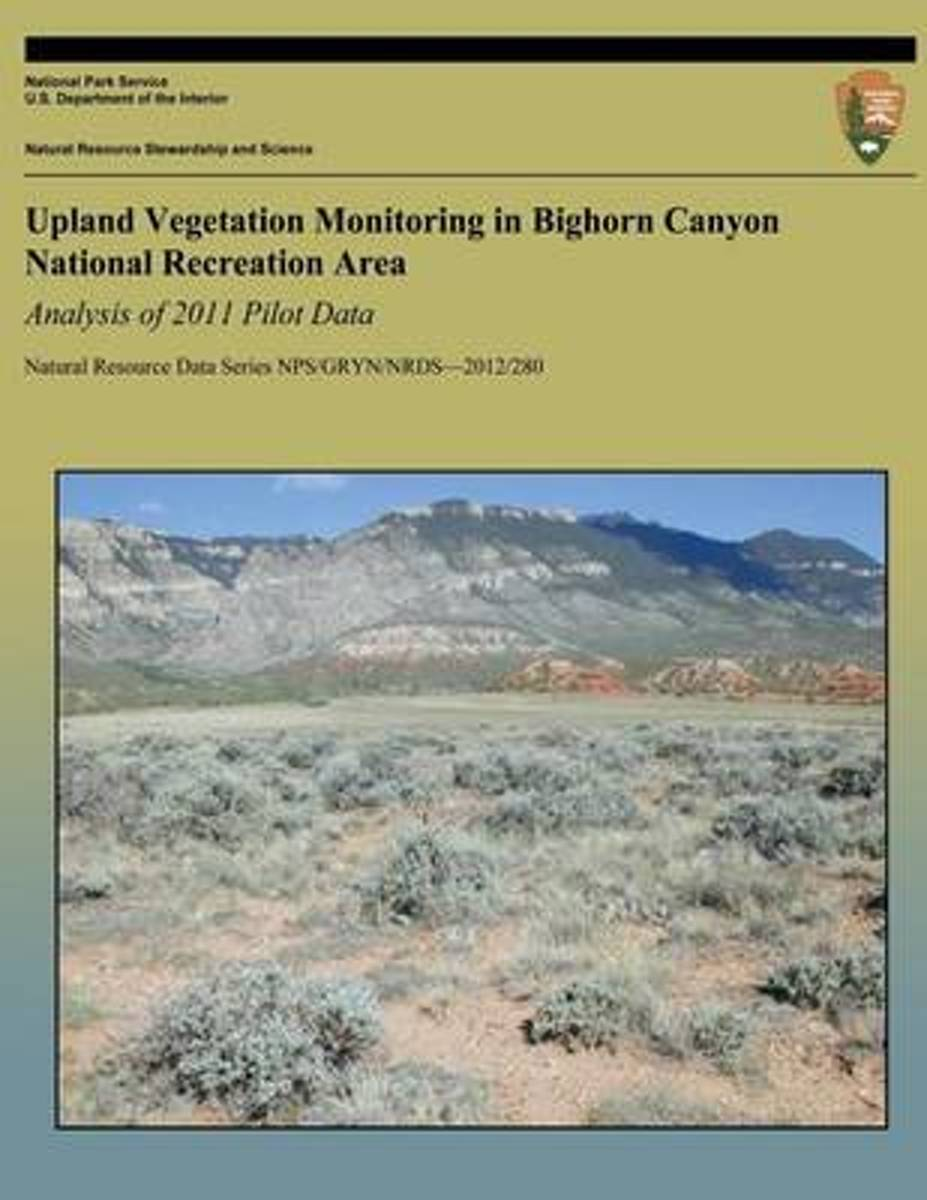 Upland Vegetation Monitoring in Bighorn Canyon National Recreation Area Analysis of 2011 Pilot Data