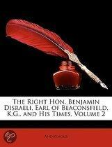 The Right Hon. Benjamin Disraeli, Earl Of Beaconsfield, K.G., And His Times, Volume 2
