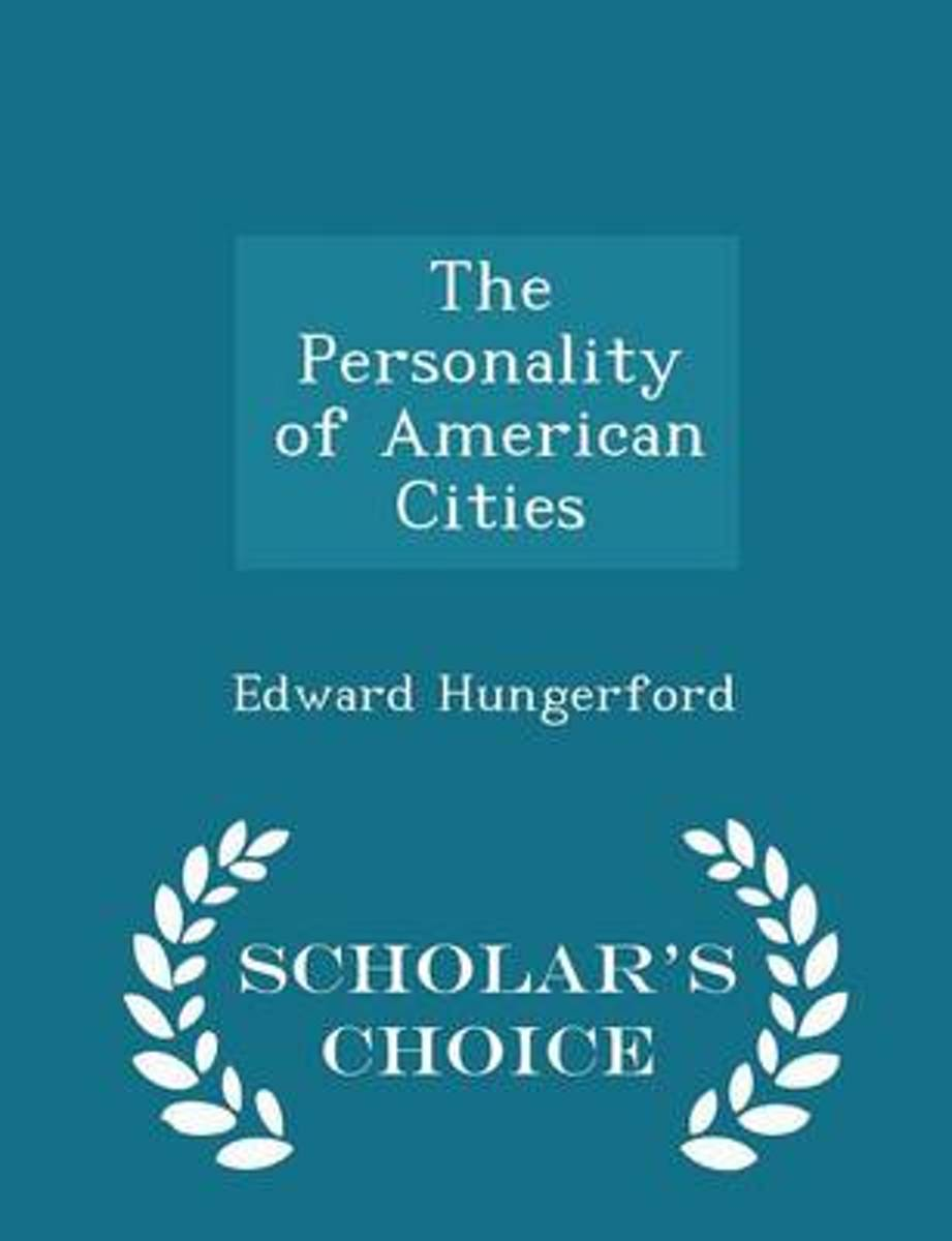 The Personality of American Cities - Scholar's Choice Edition