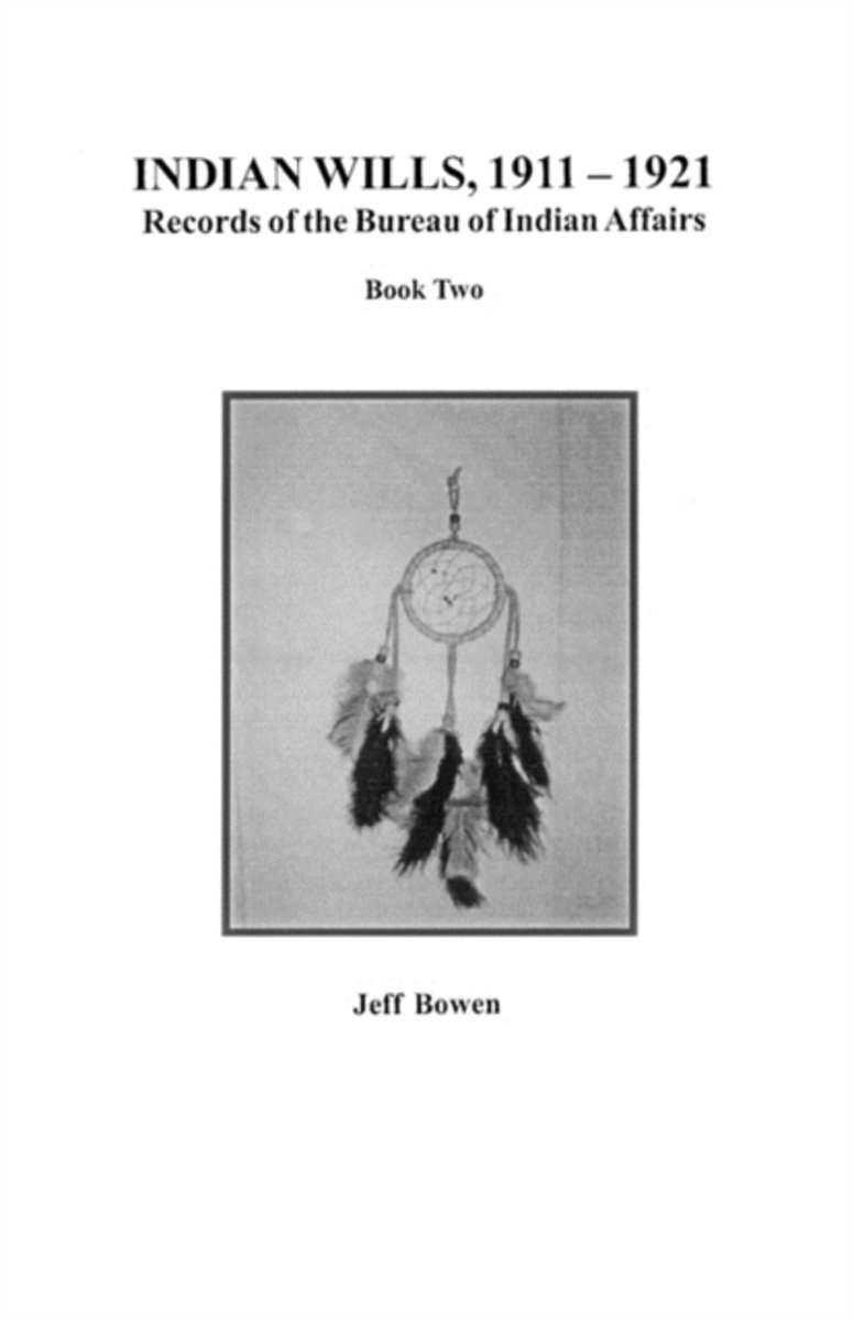 Indian Wills, 1911-1921. Records of the Bureau of Indian Affairs