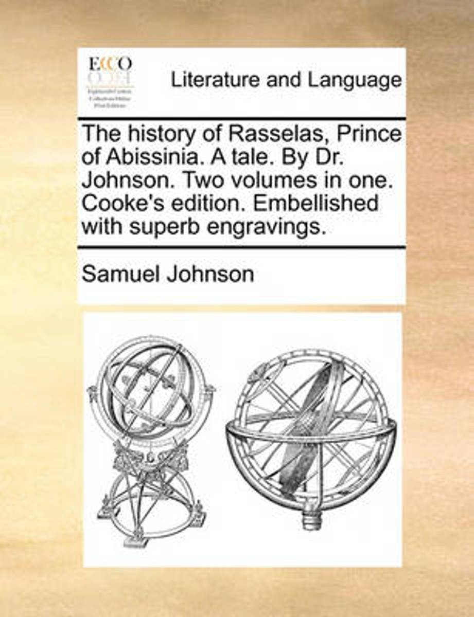 The History of Rasselas, Prince of Abissinia. a Tale. by Dr. Johnson. Two Volumes in One. Cooke's Edition. Embellished with Superb Engravings