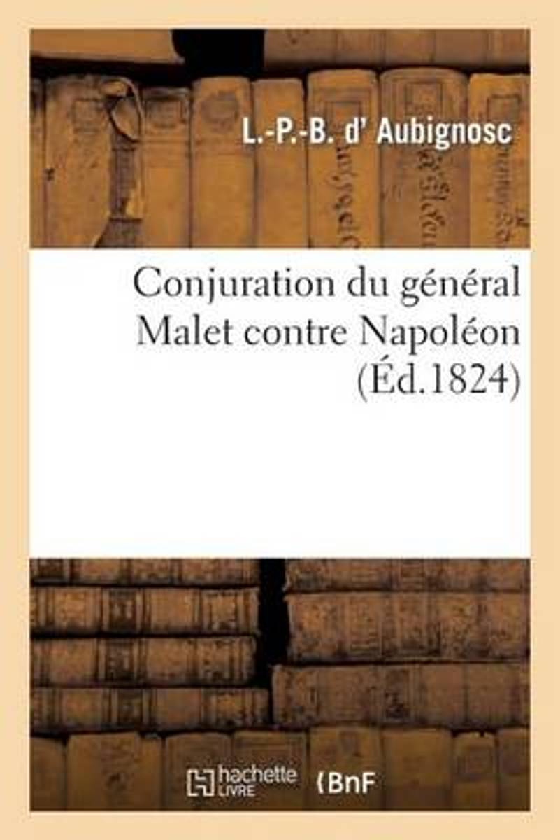 Conjuration Du G�n�ral Malet Contre Napol�on