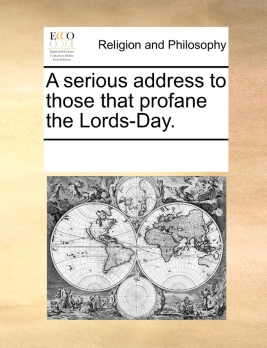 A Serious Address to Those That Profane the Lords-Day