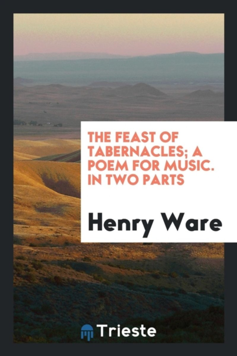 The Feast of Tabernacles; A Poem for Music. in Two Parts