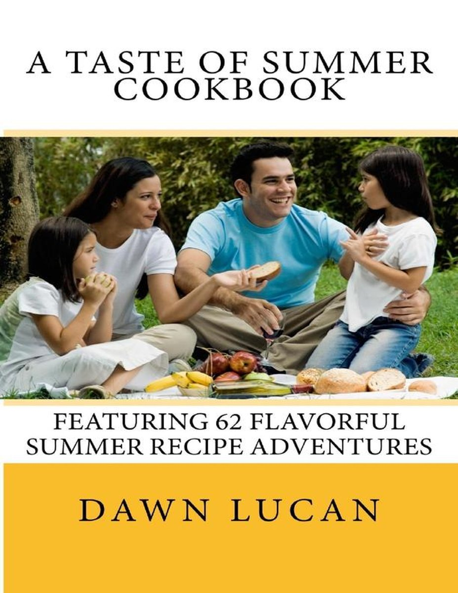 A Taste of Summer: 62 Flavorful Recipes