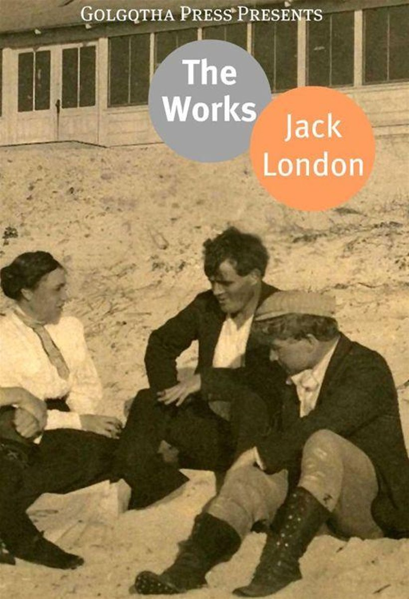 The Complete Works Of Jack London