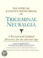 The Official Patient's Sourcebook on Trigeminal Neuralgia