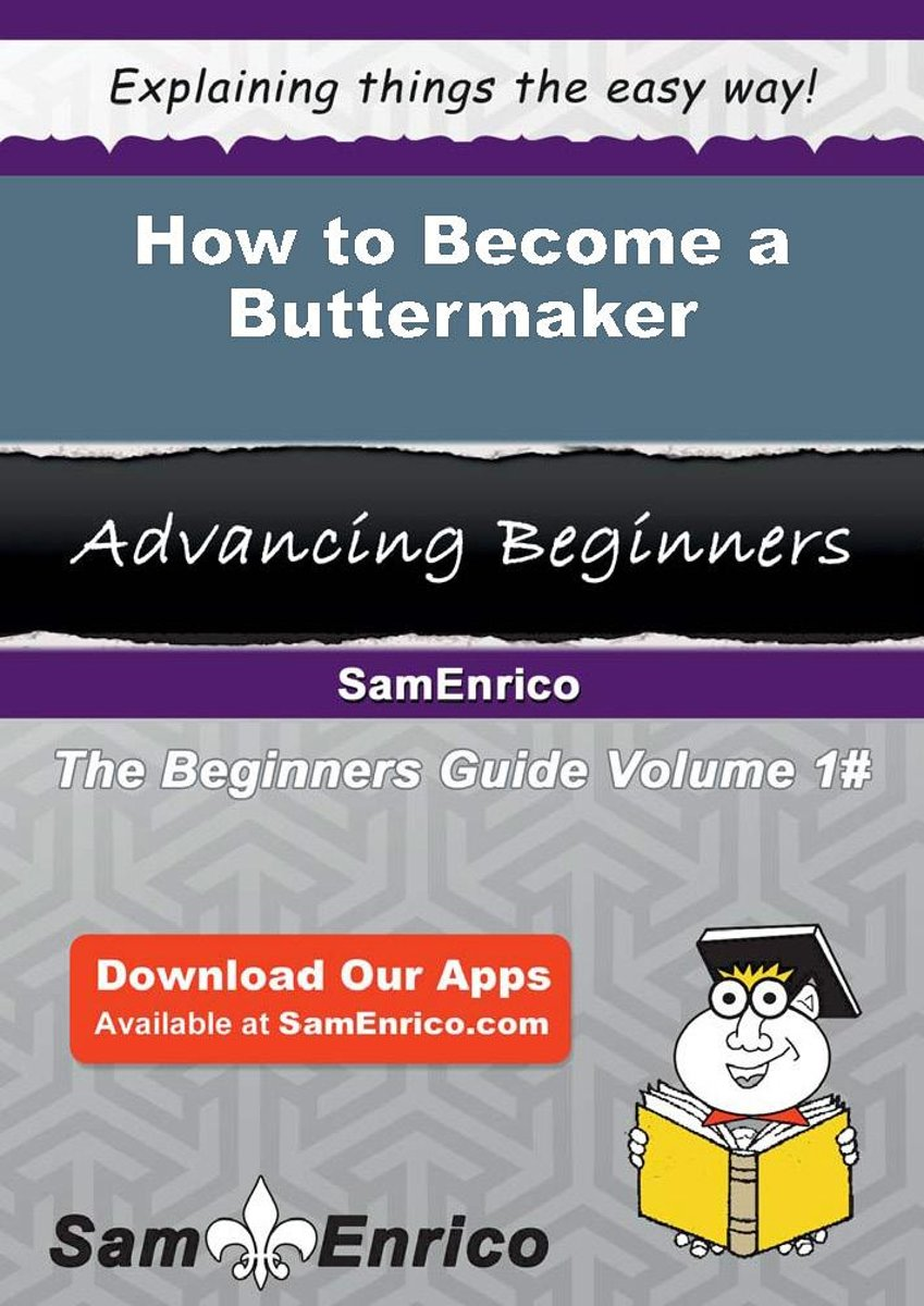 How to Become a Buttermaker