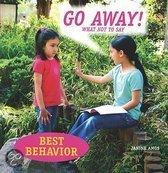 Go Away! What Not to Say