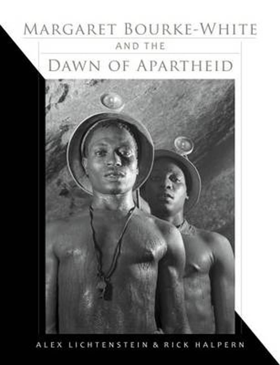 Margaret Bourke-White and the Dawn of Apartheid
