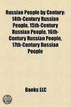 Russian People by Century: 14Th-Century Russian People, 15Th-Century Russian People, 16Th-Century Russian People, 17Th-Century Russian People
