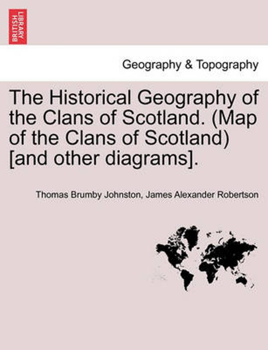 The Historical Geography of the Clans of Scotland. (Map of the Clans of Scotland) [And Other Diagrams].