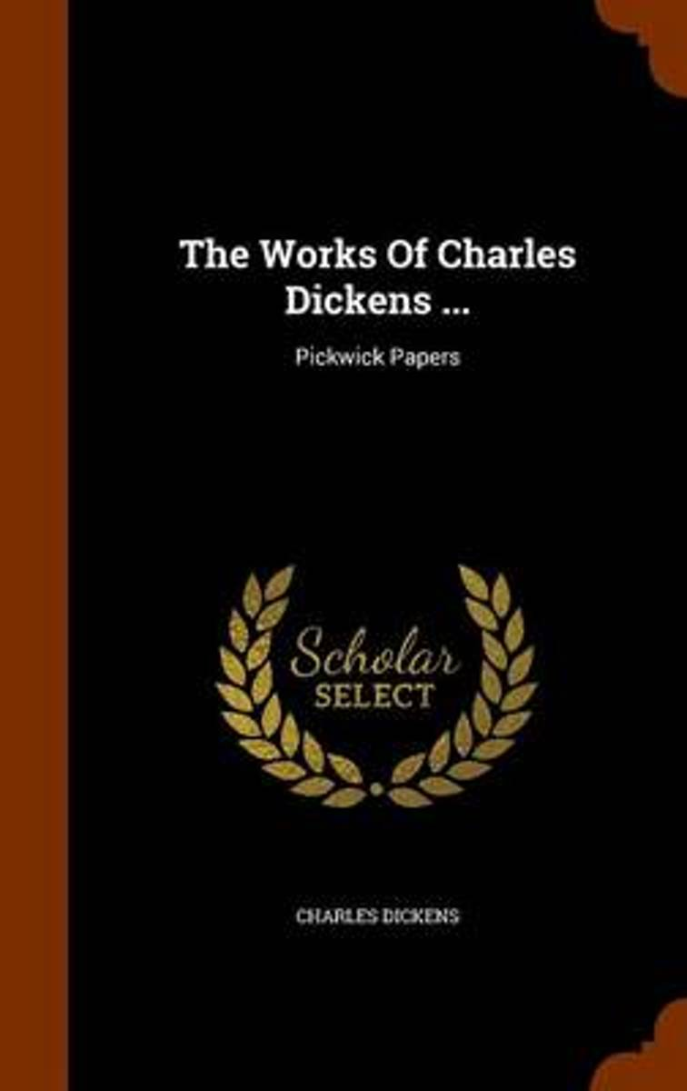 The Works of Charles Dickens ...