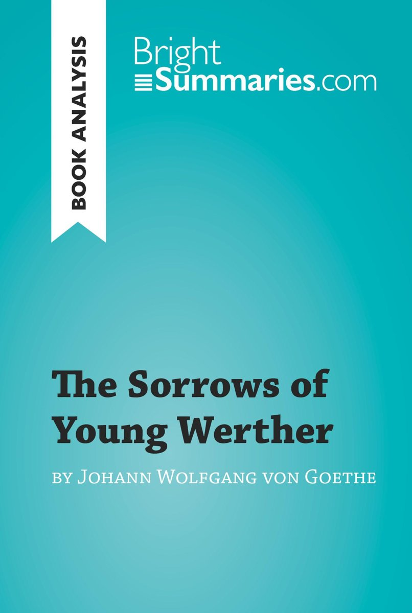 The Sorrows of Young Werther by Goethe (Book Analysis)